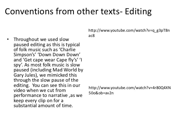 Conventions from other texts- Editing                                      http://www.youtube.com/watch?v=q_g3pT8n        ...