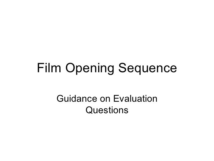 Film Opening Sequence Guidance on Evaluation Questions