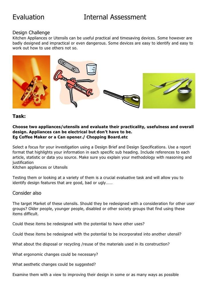 Evaluation                             Internal AssessmentDesign ChallengeKitchen Appliances or Utensils can be useful pra...