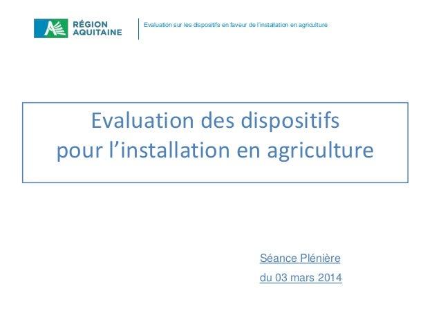 Evaluation sur les dispositifs en faveur de l'installation en agriculture  Evaluation des dispositifs pour l'installation ...