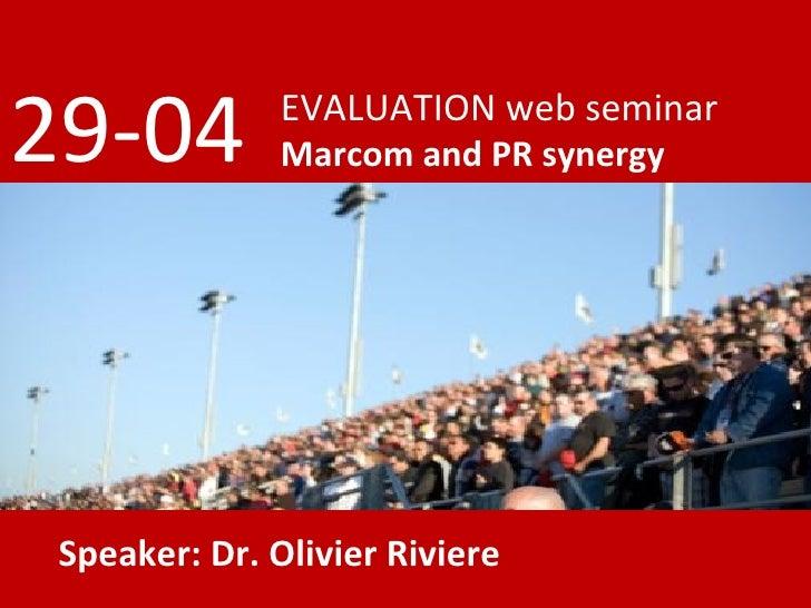 EVALUATION web seminar Marcom and PR synergy 29-04 Speaker: Dr. Olivier Riviere