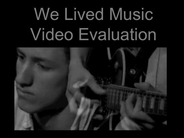 We Lived Music Video Evaluation<br />
