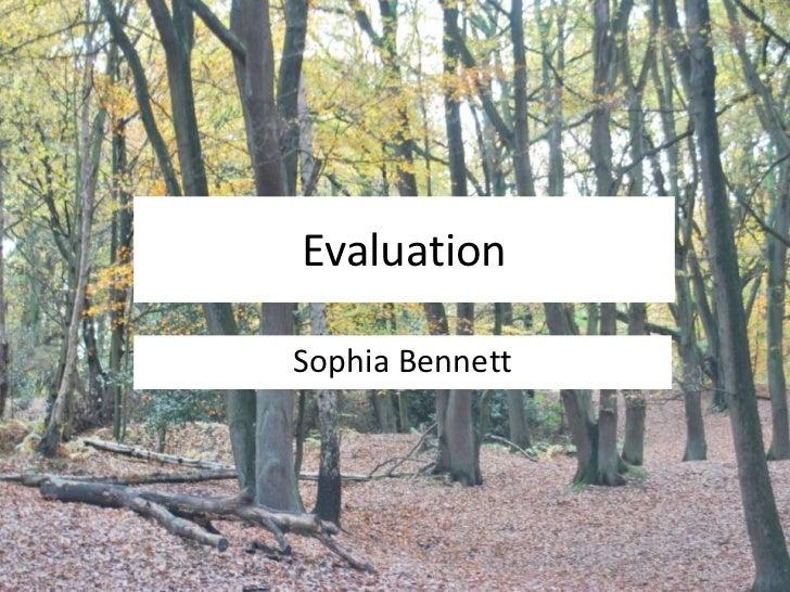 Evaluation<br />Sophia Bennett<br />