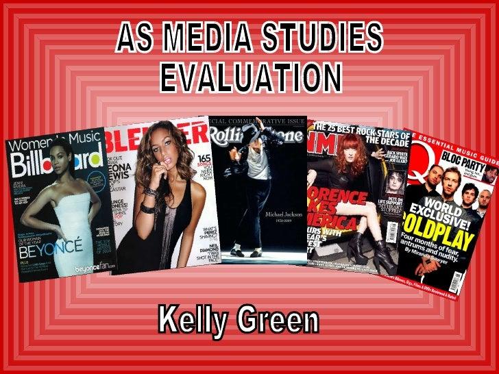 AS MEDIA STUDIES EVALUATION Kelly Green