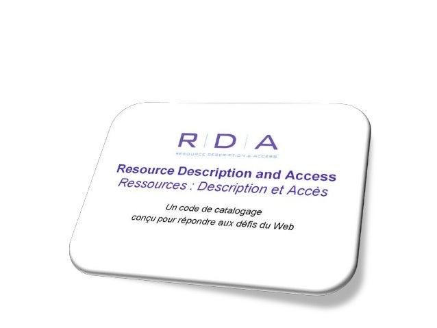 Les contenus Module : «Actualités de RDA» Intéressant, car … … synthèse d'une veille qu'on néglige de faire … compréhensio...