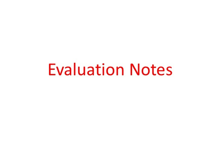 Evaluation Notes<br />