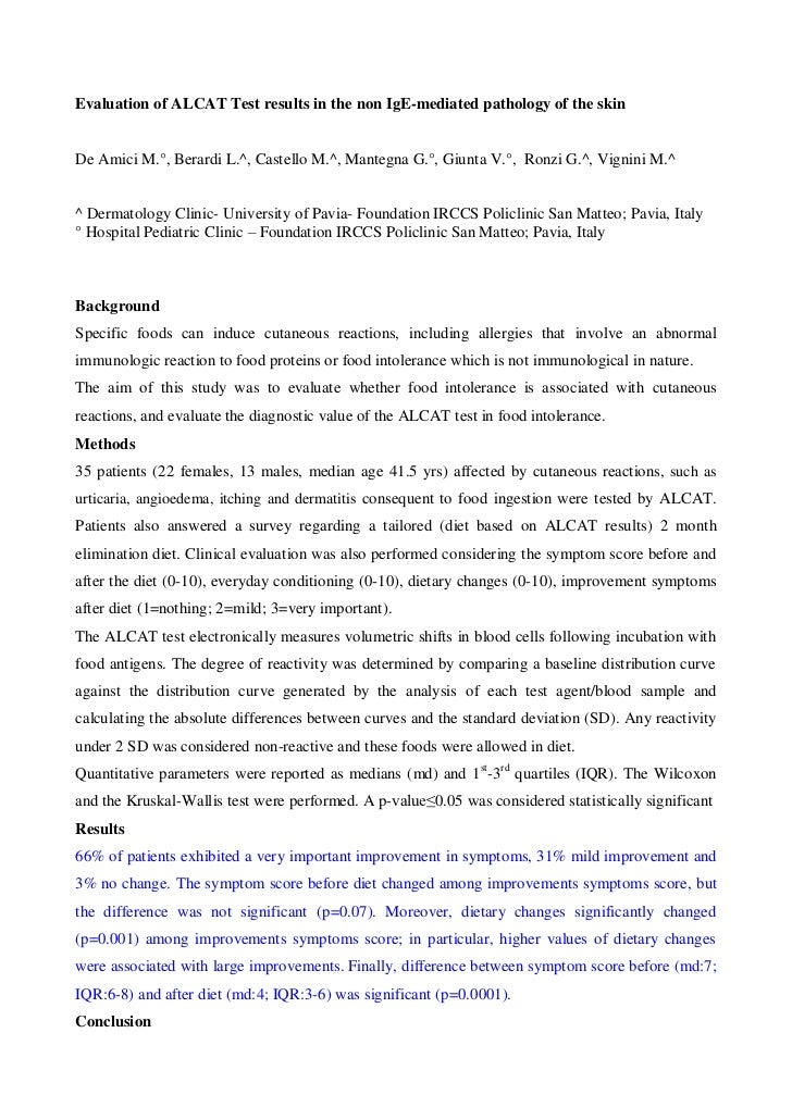 Evaluation of ALCAT Test results in the non IgE-mediated pathology of the skinDe Amici M.°, Berardi L.^, Castello M.^, Man...