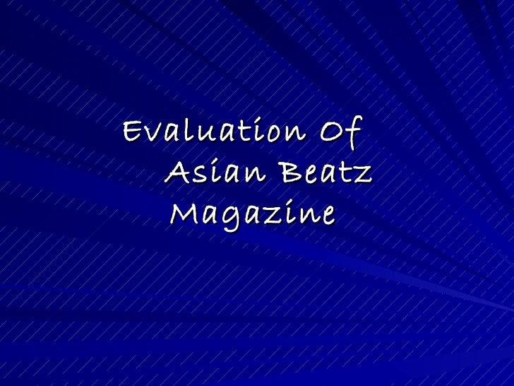 Evaluation Of  Asian Beatz  Magazine