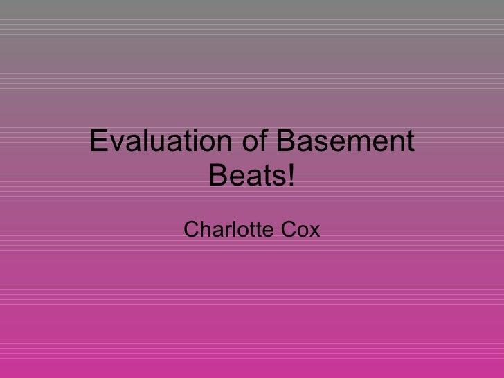 Evaluation of Basement Beats! Charlotte Cox