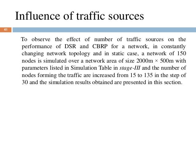 Influence of traffic sources 41 To observe the effect of number of traffic sources on the performance of DSR and CBRP for ...