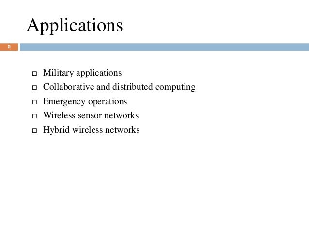 Applications 5  Military applications  Collaborative and distributed computing  Emergency operations  Wireless sensor ...