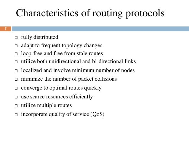Characteristics of routing protocols 7  fully distributed  adapt to frequent topology changes  loop-free and free from ...