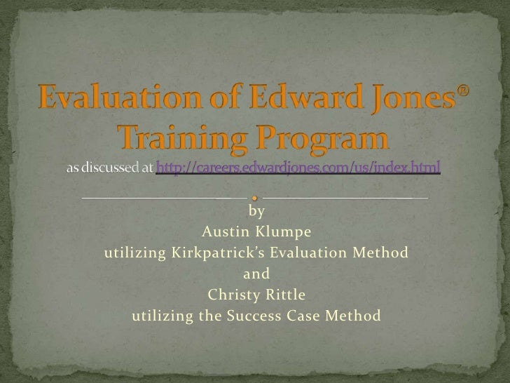 Evaluation of Edward Jones® Training Programas discussed at http://careers.edwardjones.com/us/index.html<br />by<br />Aust...