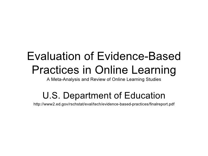 Evaluation of Evidence-Based Practices in Online Learning A Meta-Analysis and Review of Online Learning Studies U.S. Depar...