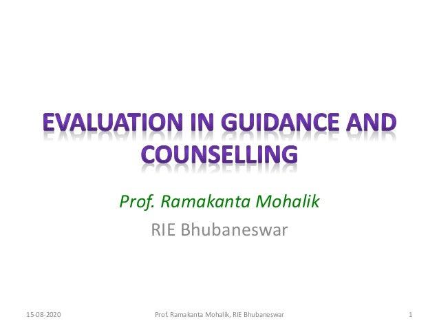 Prof. Ramakanta Mohalik RIE Bhubaneswar 15-08-2020 Prof. Ramakanta Mohalik, RIE Bhubaneswar 1