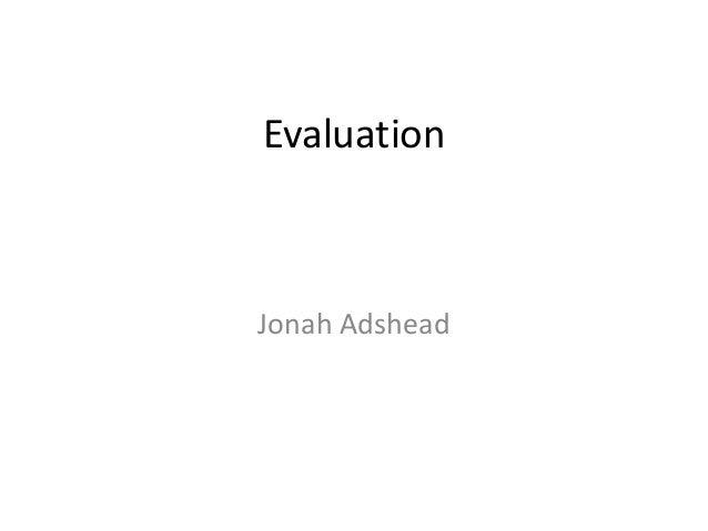 Evaluation  Jonah Adshead
