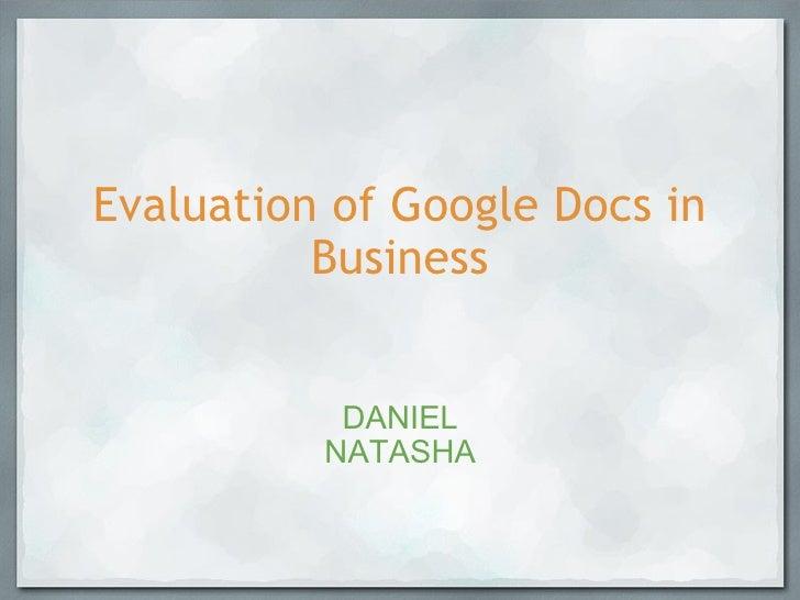 Evaluation of Google Docs in Business DANIEL NATASHA
