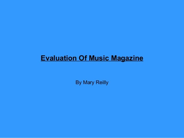 Evaluation Of Music Magazine By Mary Reilly