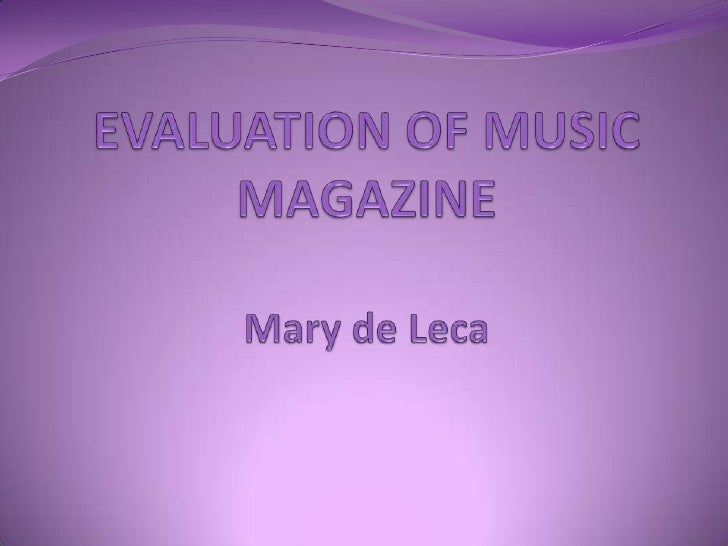 EVALUATION OF MUSIC MAGAZINEMary de Leca<br />