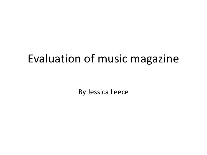 Evaluation of music magazine  By Jessica Leece