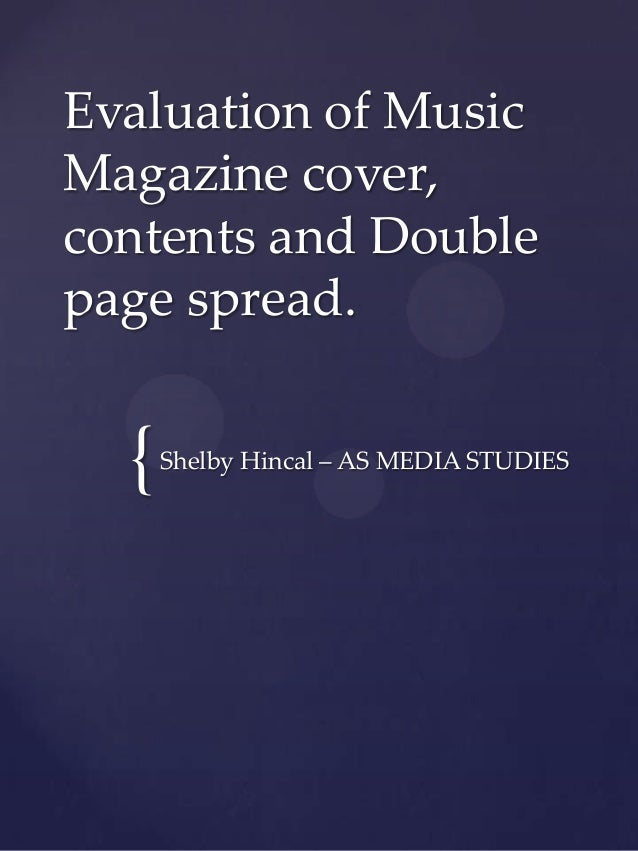 {Evaluation of MusicMagazine cover,contents and Doublepage spread.Shelby Hincal – AS MEDIA STUDIES