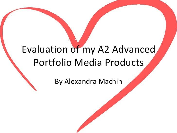 Evaluation of my A2 Advanced Portfolio Media Products By Alexandra Machin