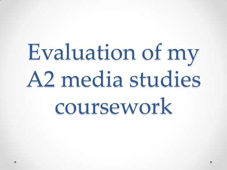 Evaluation of myA2 media studies  coursework