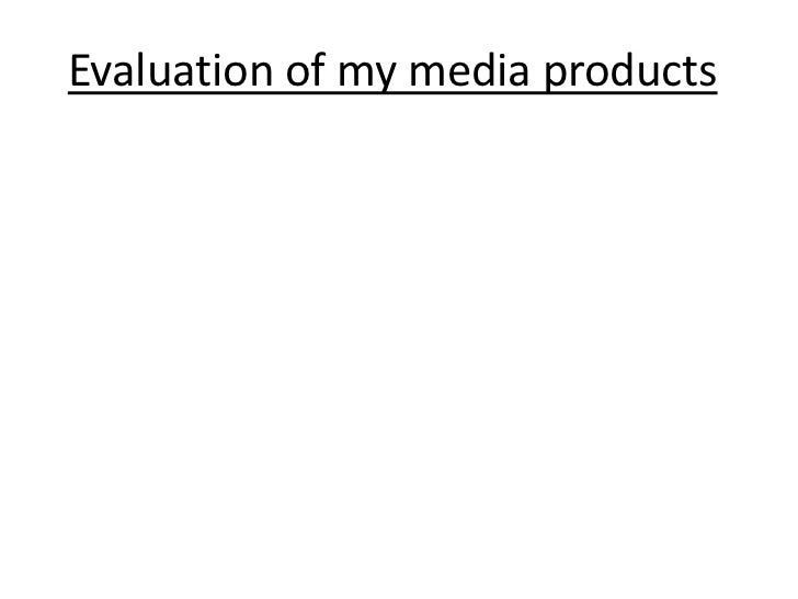 Evaluation of my media products<br />
