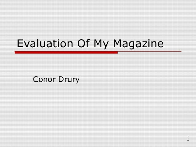 Evaluation Of My Magazine  Conor Drury                            1