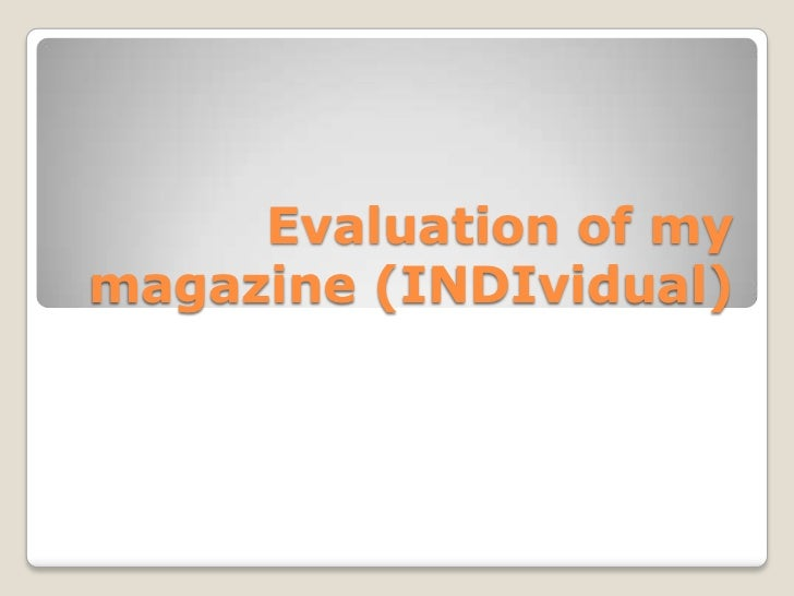 Evaluation of my magazine (INDIvidual)<br />