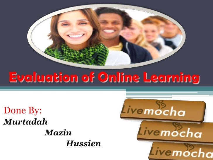 Evaluation of Online Learning<br />Done By:<br />Murtadah<br />Mazin<br />Hussien<br />