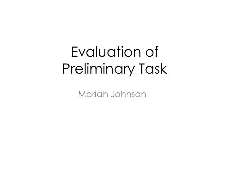 Evaluation ofPreliminary Task  Moriah Johnson