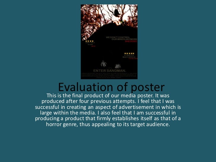 Evaluationour media poster. It was    This is the final product of                                 of poster   produced af...