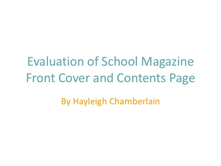 Evaluation of School MagazineFront Cover and Contents Page      By Hayleigh Chamberlain