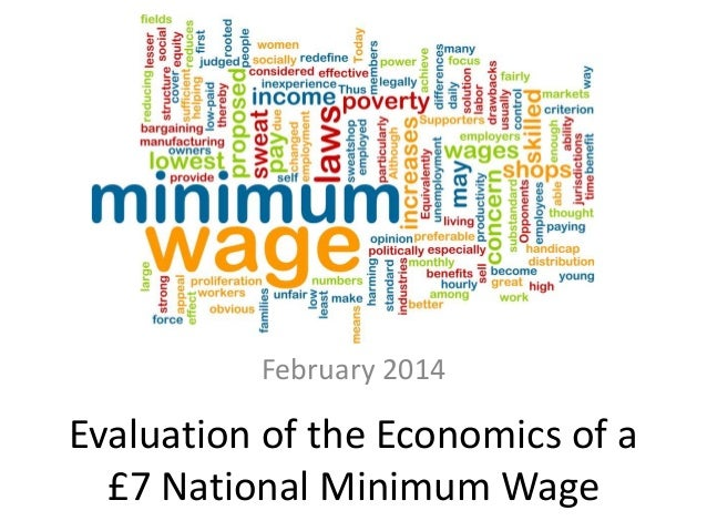 Labour Market Economics February 2014  Evaluation of the Economics of a £7 National Minimum Wage