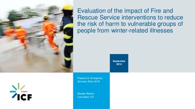 Evaluation of the impact of Fire and Rescue Service interventions to reduce the risk of harm to vulnerable groups of peopl...
