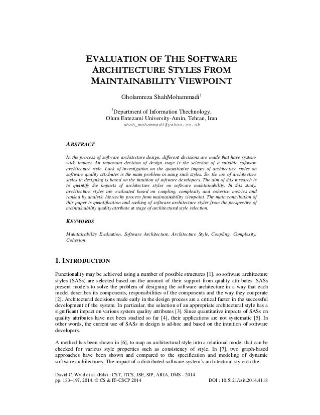 EVALUATION OF THE SOFTWARE ARCHITECTURE STYLES FROM MAINTAINABILITY VIEWPOINT Gholamreza ShahMohammadi1 1  Department of I...