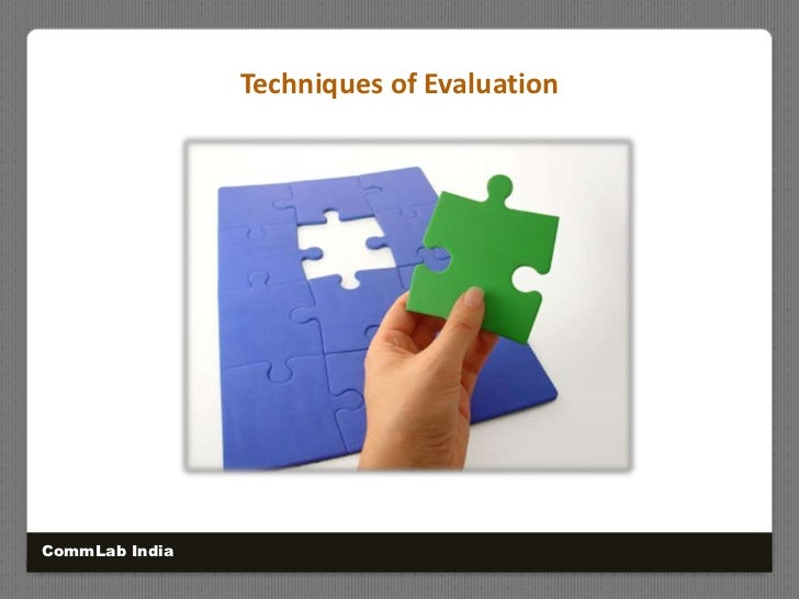 Techniques of Evaluation<br />CommLab India<br />