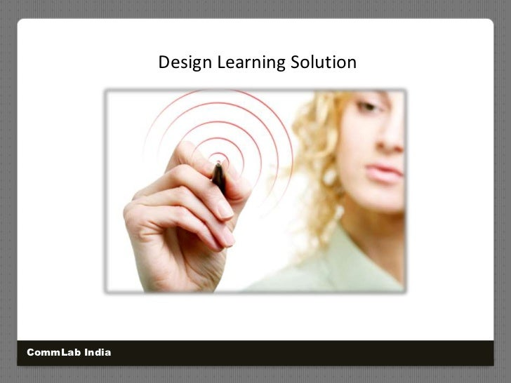 Design Learning Solution<br />CommLab India<br />