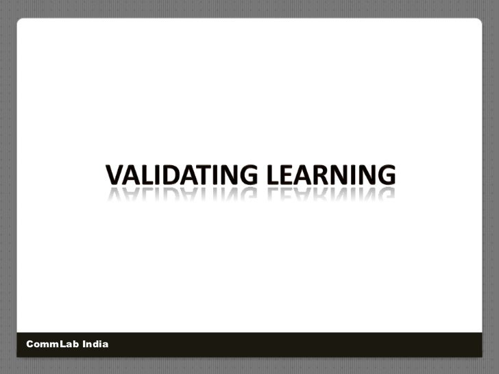 Validating Learning<br />CommLab India<br />
