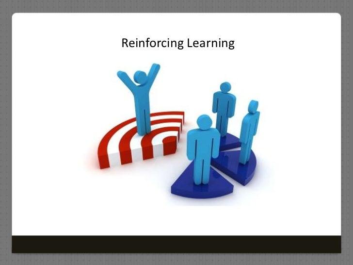 Reinforcing Learning<br />