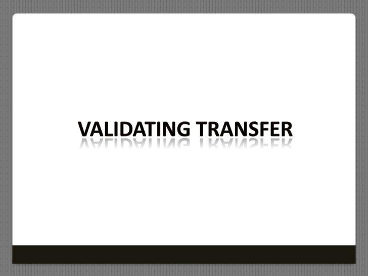 Validating Transfer<br />