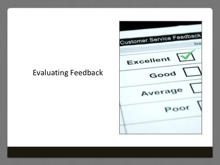 Evaluating Feedback<br />