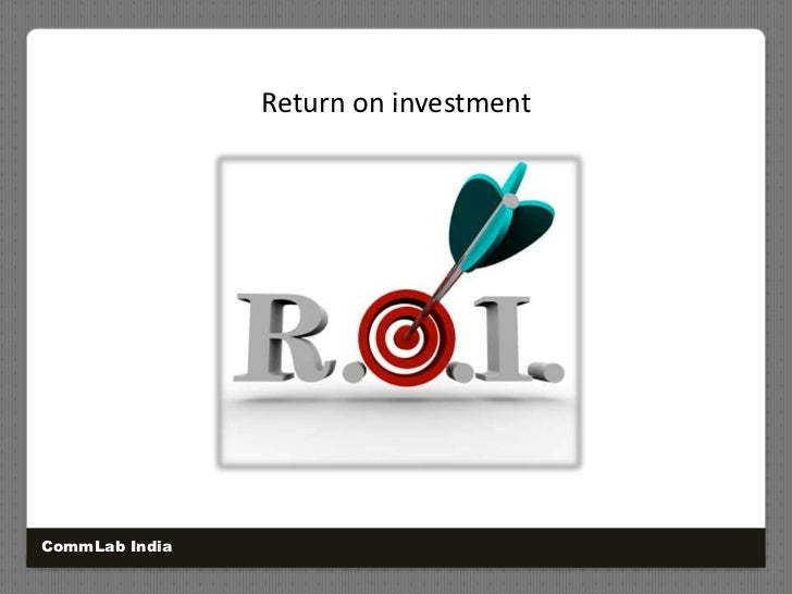 Return on investment<br />CommLab India<br />