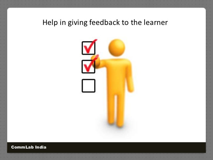 Help in giving feedback to the learner<br />CommLab India<br />