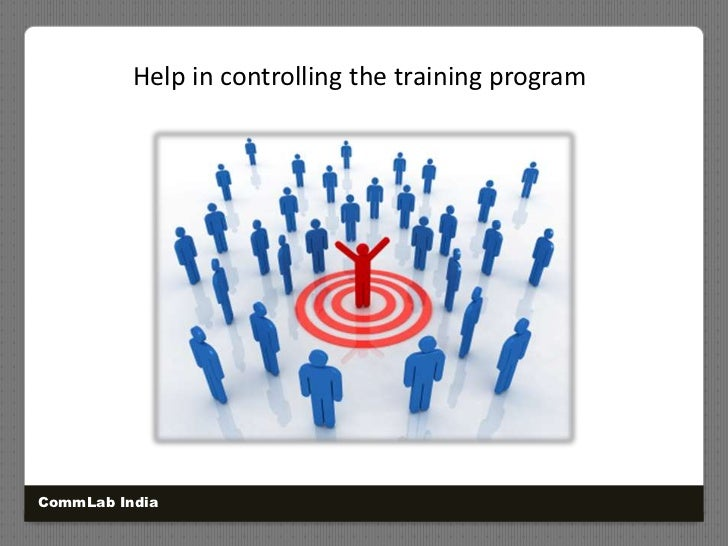 Help in controlling the training program <br />CommLab India<br />
