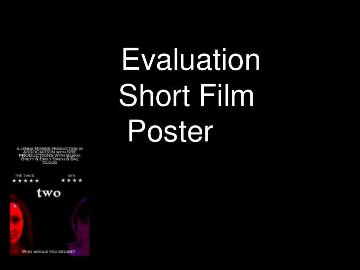 Evaluation    Short Film      <br />Poster <br />