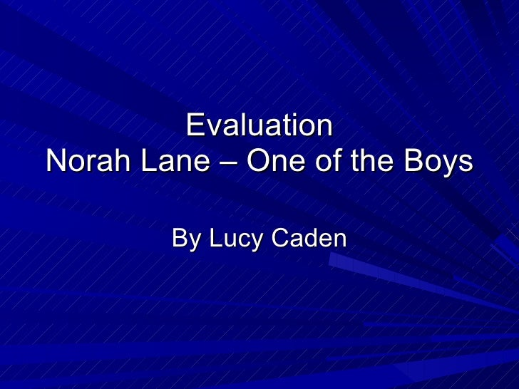 Evaluation Norah Lane – One of the Boys By Lucy Caden