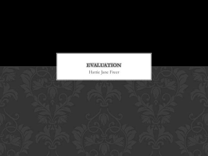 EVALUATIONHattie Jane Freer