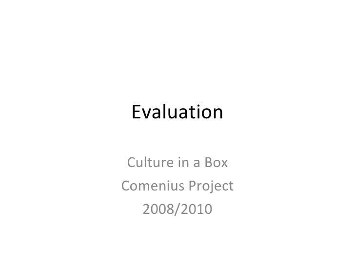 Evaluation Culture in a Box Comenius Project 2008/2010